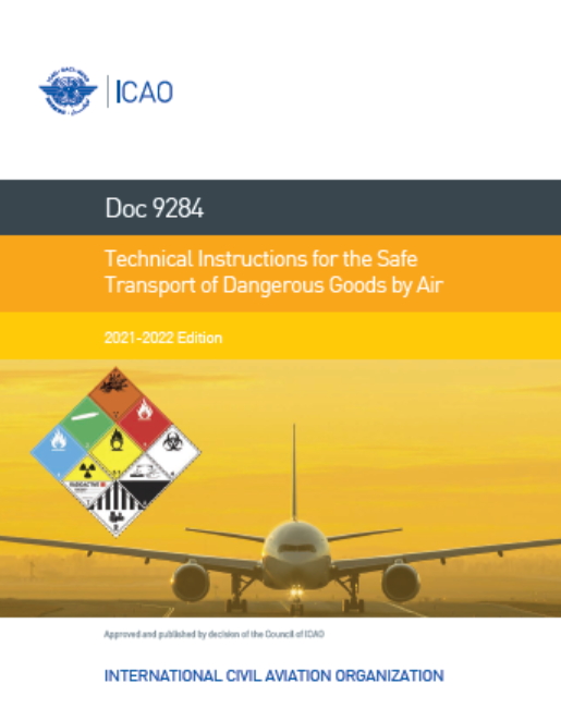 ICAO - Technical Instructions for the Safe Transport of Dangerous Goods by Air, 2021-2022 Edition