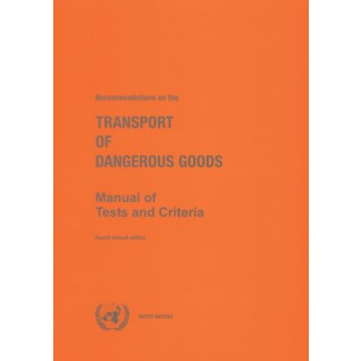 Recommendations on the Transport of Dangerous Goods: Test and Criteria - 6th Edition